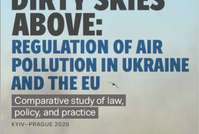 Dirty skies above: Regulation of air pollution in Ukraine and the EU